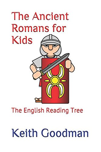 The Ancient Romans for Kids: The English Reading Tree -