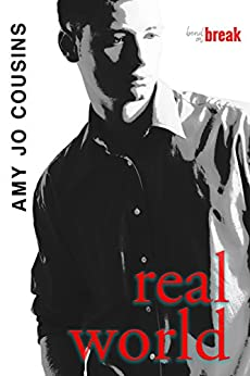 Real World (Bend or Break Book 5) by [Cousins, Amy Jo]
