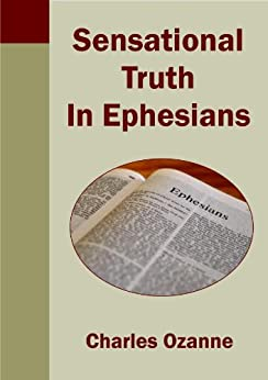 Sensational Truth in Ephesians by [Ozanne, Charles]
