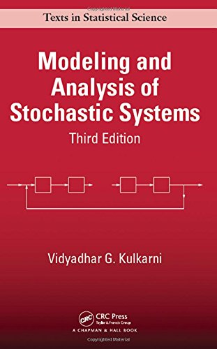 Modeling and Analysis of Stochastic Systems (Chapman & Hall/CRC Texts in Statistical Science)