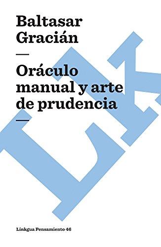 Oraculo manual y arte de prudencia (Pensamiento) (Spanish Edition) [Baltasar Gracian] (Tapa Blanda)