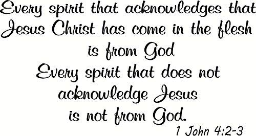 Funlaugh Quote Wall Decals 1 John 4:2-3 Every Spirit That Acknowledges That Jesus Christ Has Come in The Flesh is from God Every Spirit That Does Home Wall Decoration