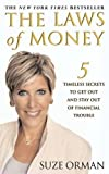 img - for The Laws Of Money: 5 Timeless Secrets To Get Out And Stay Out Of Financial Trouble book / textbook / text book