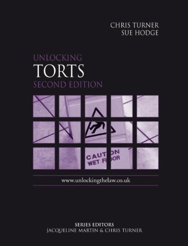 Unlocking Torts Second Edition (Unlocking the Law)