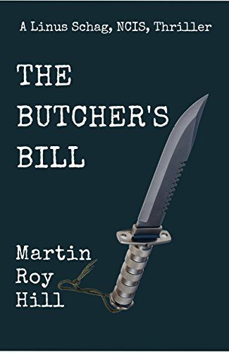 Book: The Butcher's Bill (The Linus Schag, NCIS, Thrillers Book 2) by Martin Roy Hill