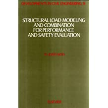 Structural Load Modeling and Combination for Performance and Safety Evaluation
