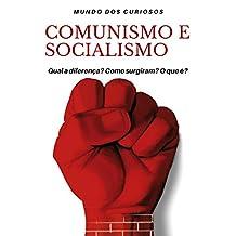 Comunismo e Socialismo: Entenda de uma Vez por Todas (Portuguese Edition)