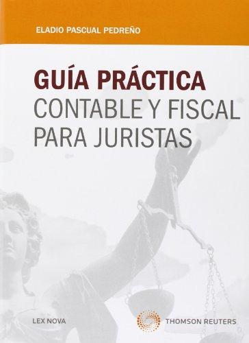 Guía práctica contable y fiscal para juristas (Monografía)