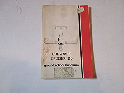 Cherokee Cruiser 140 Ground School Handbook