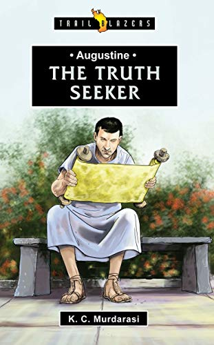 Augustine: The Truth Seeker (Trail Blazers)