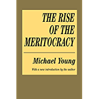 The Rise of the Meritocracy (Classics in Organization and Management Series) (English Edition)