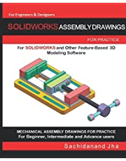 SOLIDWORKS ASSEMBLY DRAWINGS: Assembly Practice Drawings For SOLIDWORKS and Other Feature-Based 3D Modeling Software