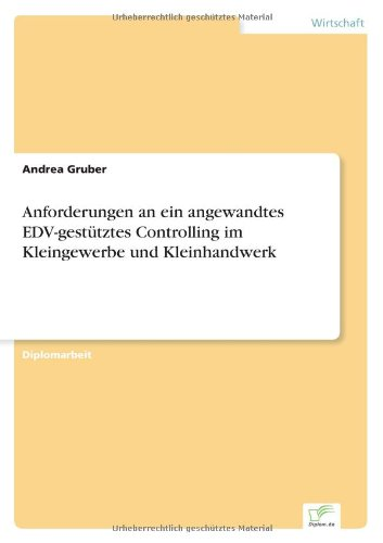 Anforderungen an ein angewandtes EDV-gestütztes Controlling im Kleingewerbe und Kleinhandwerk (German Edition)