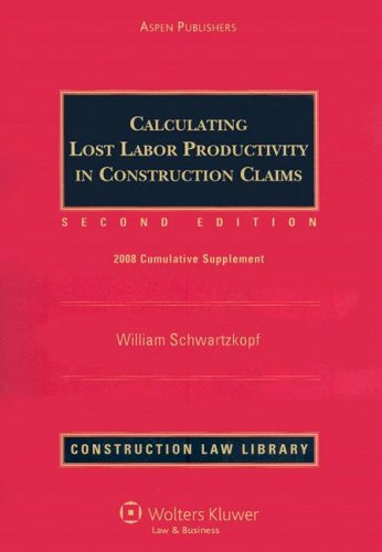 Calculating Lost Labor Productivity in Construction Claims: 2008 Cummulative Supplement