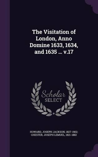 Download The Visitation of London, Anno Domine 1633, 1634, and 1635 ... v.17 ebook