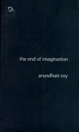 The End of Imagination (Deecee Contemporary Series) - Roy, Arundhati