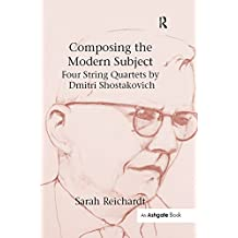 Composing the Modern Subject: Four String Quartets by Dmitri Shostakovich