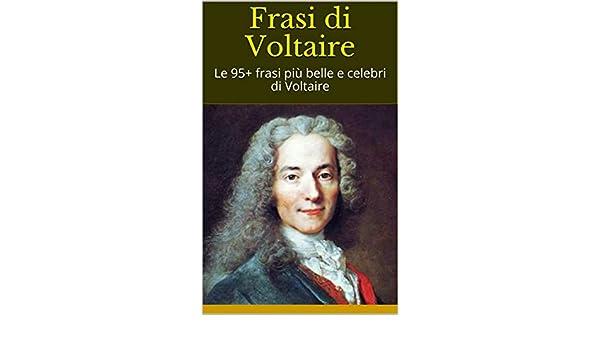 Amazon Com Frasi Di Voltaire Le 95 Frasi Più Belle E