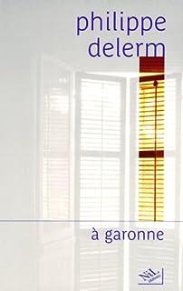 A Garonne, Delerm, Philippe