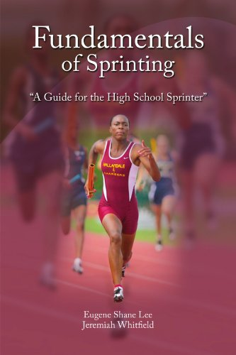 Fundamentals of Sprinting: A Guide for High School Sprinters -