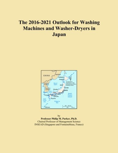 The 2016-2021 Attitude for Washing Machines and Washer-Dryers in Japan