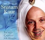 The Essential Snatam Kaur: Sacred Chants For
