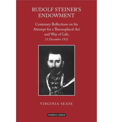 Download Rudolf Steiner's Endowment: Centenary Reflections on His Attempt for a Theosophical Art and Way of Life, 15 December 1911 (Paperback) - Common ebook