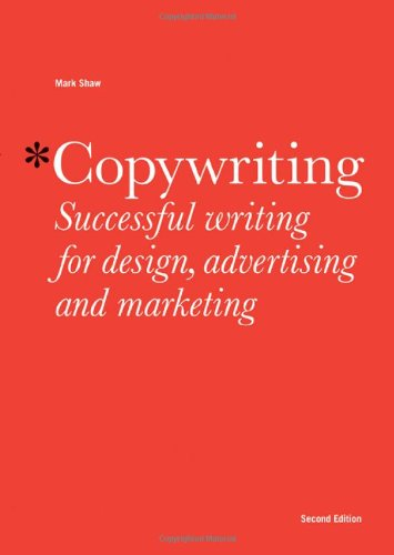 Copywriting: Successful Writing for Design, Advertising and Marketing [Mark Shaw] (Tapa Blanda)