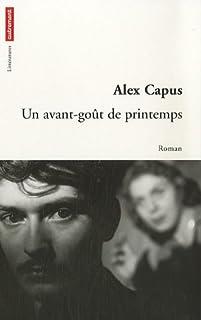 Un avant-goût de printemps, Capus, Alex