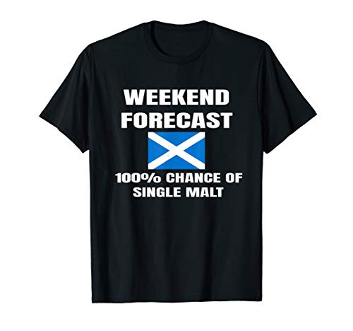 Weekend Forecast a few drams of single malt funny gift T-Shirt (Gift Malt Single)