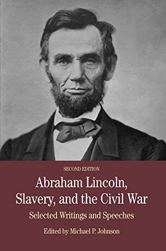 Abraham Lincoln, Slavery, And The Civil War: Selected Writing And Speeches (Bedford Series In History & Culture (Paperback))