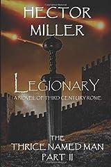 The Thrice Named Man II: Legionary Paperback