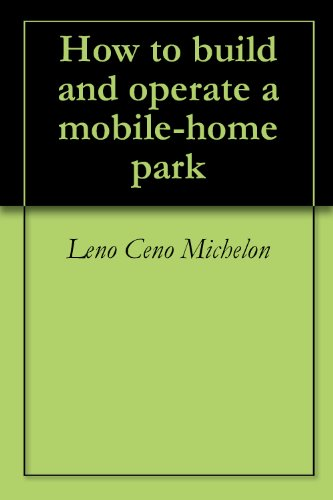 How to build and operate a mobile-home park