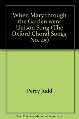 When Mary through the Garden went Unison Song (The Oxford Choral ...
