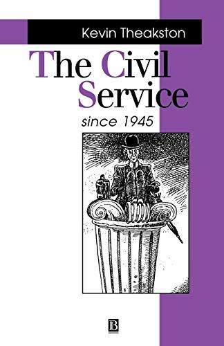 Civil Service Since 1945 (Making Contemporary Britain)