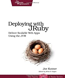 Deploying with JRuby: Deliver Scalable Web Apps using the JVM (Pragmatic Programmers)
