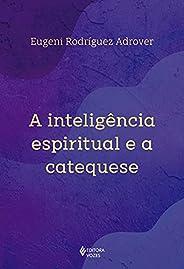 A inteligência espiritual e a catequese
