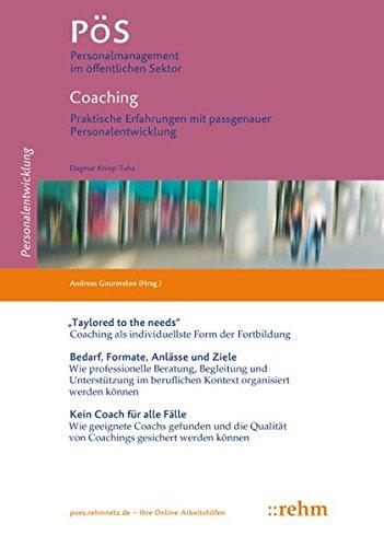Coaching: Praktische Erfahrungen mit passgenauer Personalentwicklung Mit Online-Zugang (PöS - Personalmanagement im öffentlichen Sektor)