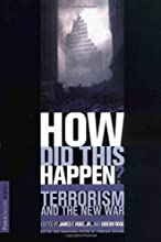 HOW DID THIS HAPPEN? Terrorism and the New War