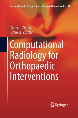 Computational Radiology For Orthopaedic Interventions  Lecture Notes In Computational Vision And Biomechanics