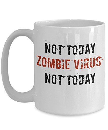 Zombie Prop Mug Funny Halloween Virus Not Today Coffee Cup Gift Idea for $<!--$16.95-->