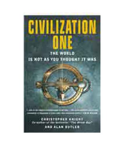 Read Online Civilization One: The World is Not As You Thought it Was pdf