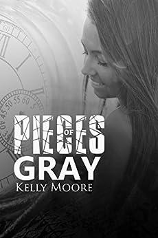 Pieces of Gray (Broken Pieces Book 4) by [Moore, Kelly]