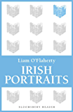 Irish Portraits: 14 Short Stories (Bloomsbury Reader)
