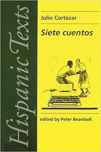 Siete Cuentos (Hispanic Texts): Amazon.es: Julio Cortazar ...