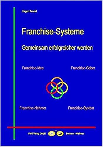 Cover des Buchs: Franchise-Systeme: Gemeinsam erfolgreicher werden (Business-Themen)