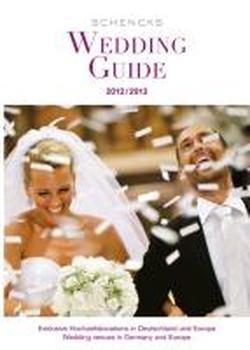 Schencks Wedding Guide 2012: Traumhafte Hochzeitslocations in Deutschland und Europa