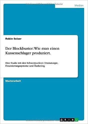 Book Der Blockbuster: Wie Man Einen Kassenschlager Produziert. by Robin Seiser (2013-09-28)