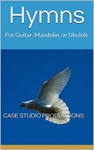 Hymns: For Guitar, Mandolin, or Ukulele