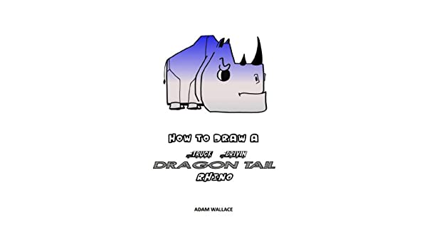 How To Draw A Truck Drivin Dragon Tail Rhino Rhymes With